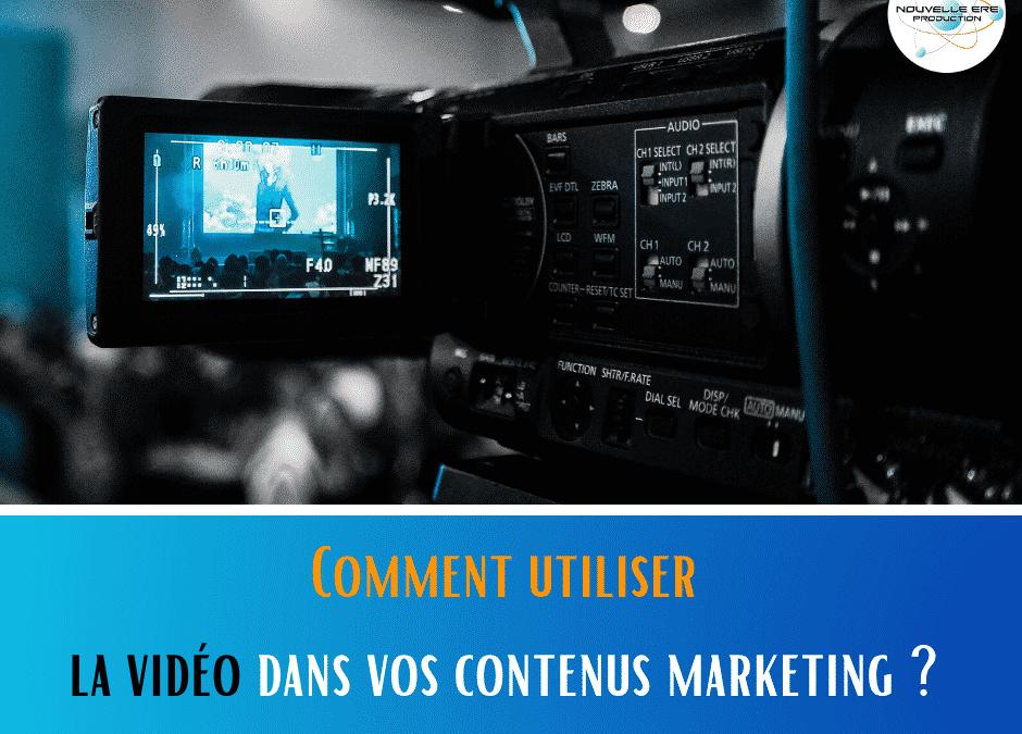 Comment utiliser la vidéo dans vos contenus marketing?