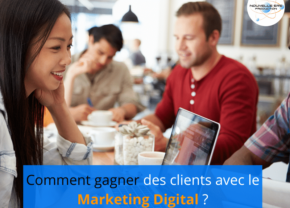 Comment gagner des clients avec le marketing digital?