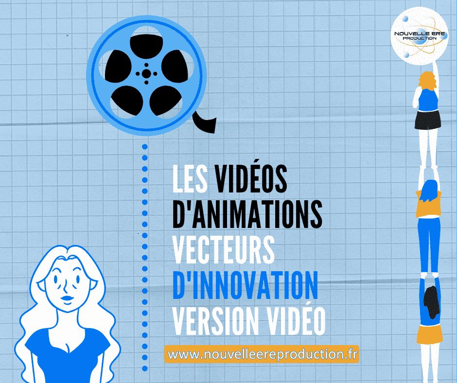 Les_vidéos_d_animations_vecteurs_d_innovation_version_vidéo