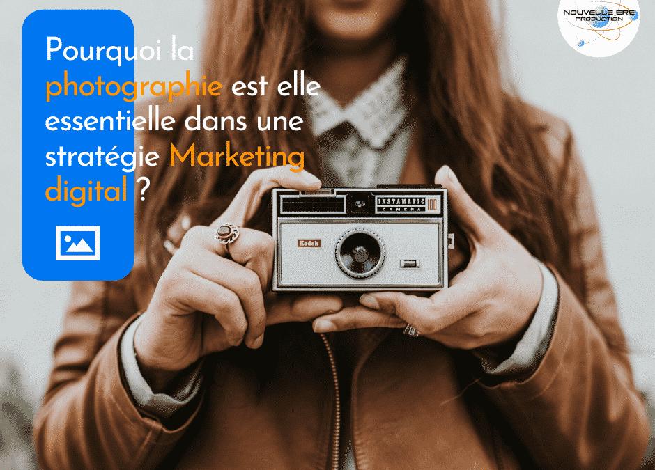 Pourquoi la photographie est-elle essentielle dans une stratégie marketing digitale ?