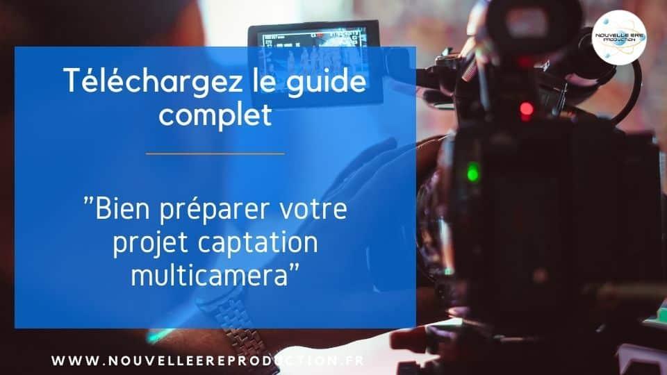 bien préparer votre projet captation multi caméra