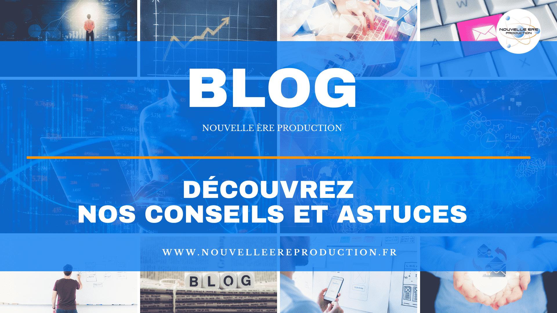 Blog découvrez nos conseils et astuces