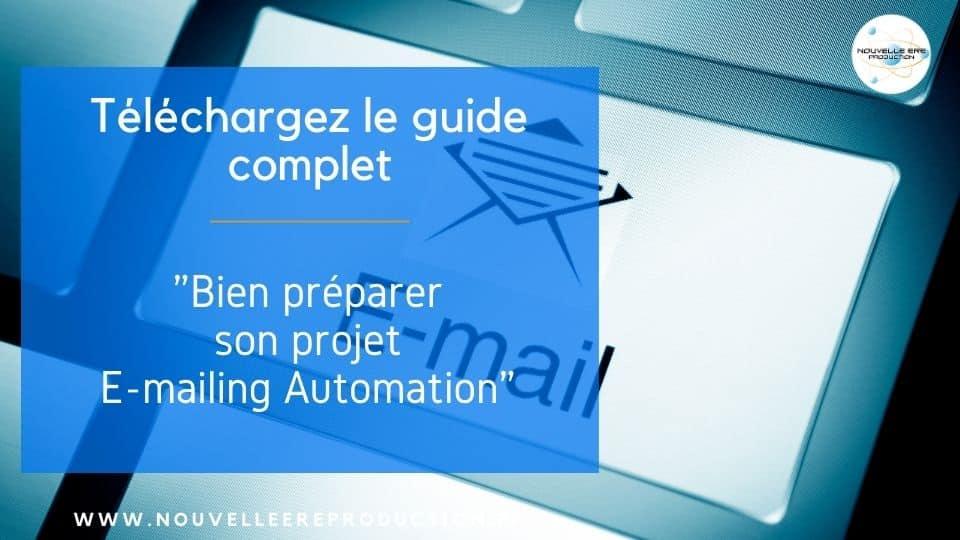 bien préparer votre projet e-mailing automation