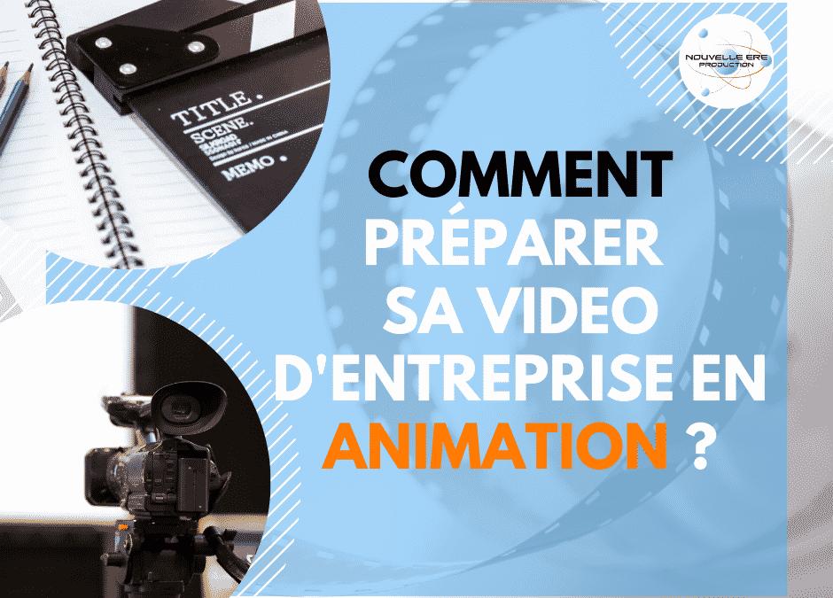 Comment bien préparer sa vidéo d'entreprise en animations ?