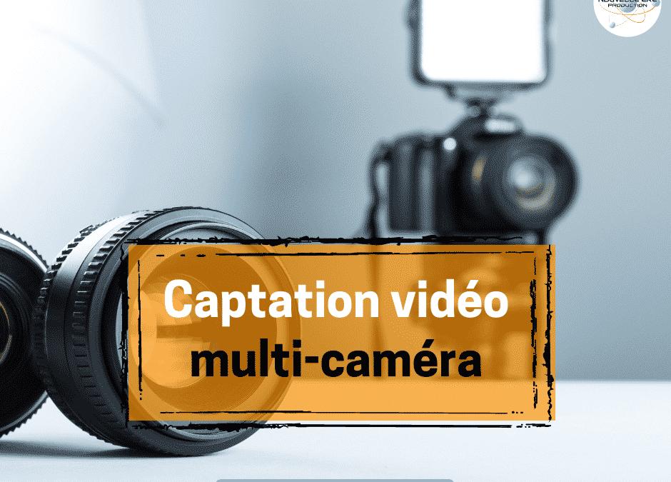 Captation vidéo multicamera