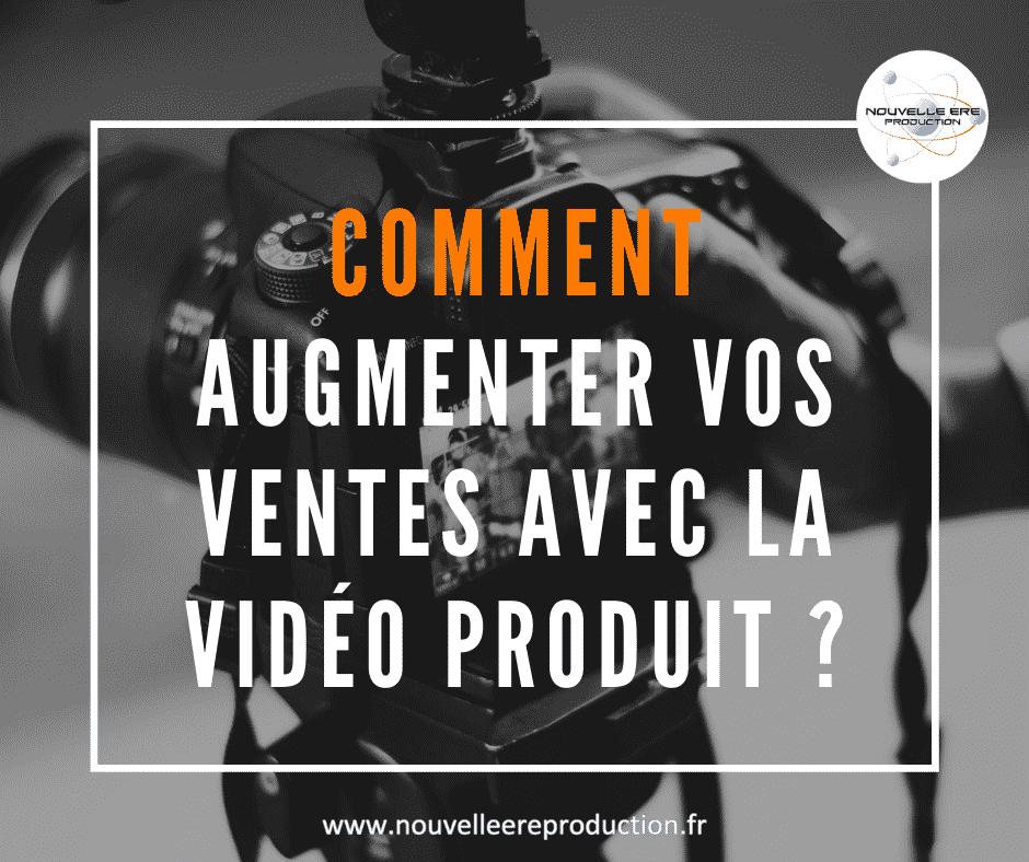 Comment augmenter vos vente avec la vidéo produit ?