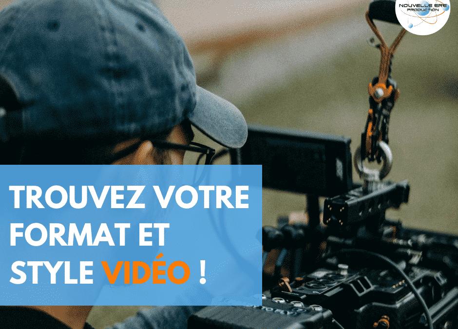 Trouvez votre format et style vidéo !