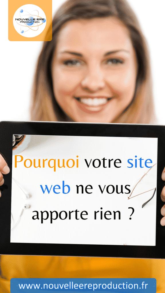 Pourquoi votre site web ne vous apporte rien?