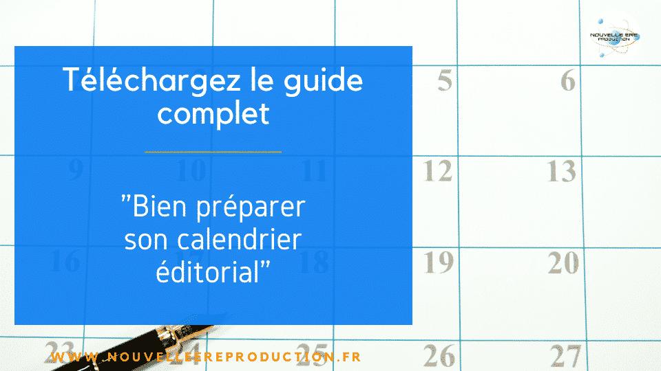 Téléchargez le guide complet calendrier editorial