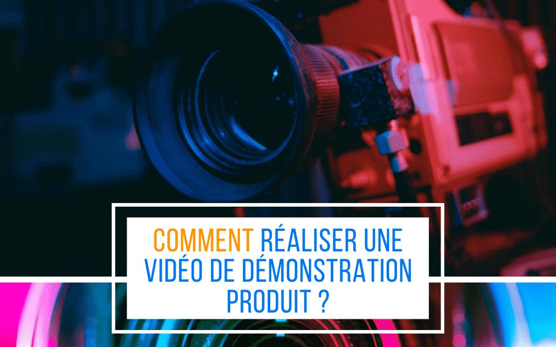 Comment réaliser une vidéo de démonstration produit ?