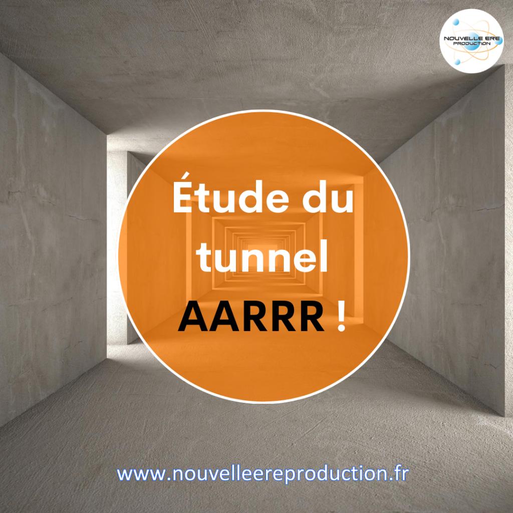 Etude du tunnel AARRR!