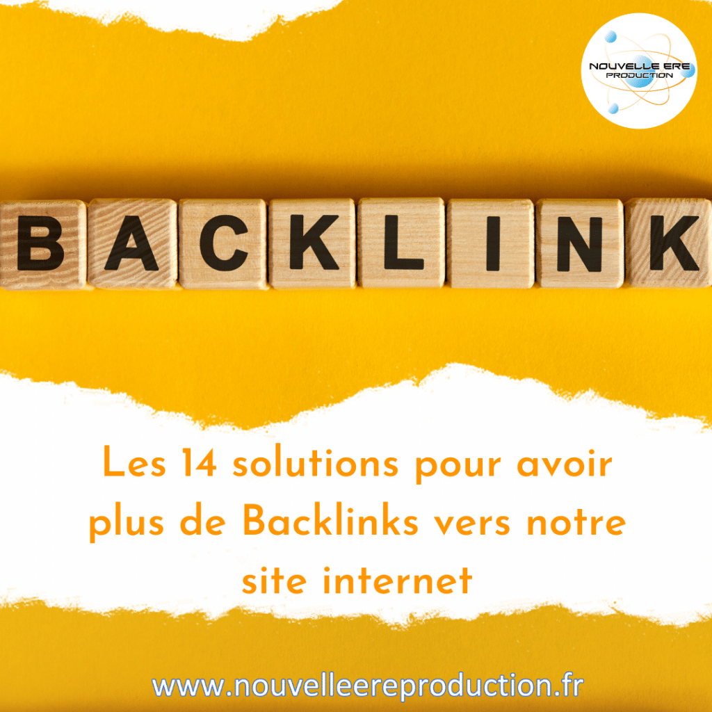 14_solutions_pour_avoir_plus_de_backlink_vers_notre_site_internet