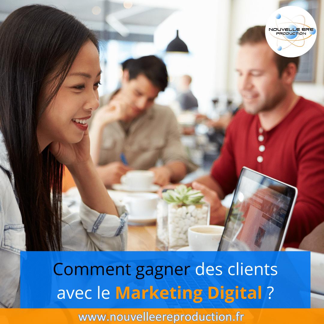 Comment gagner des clients avec le marketing digital