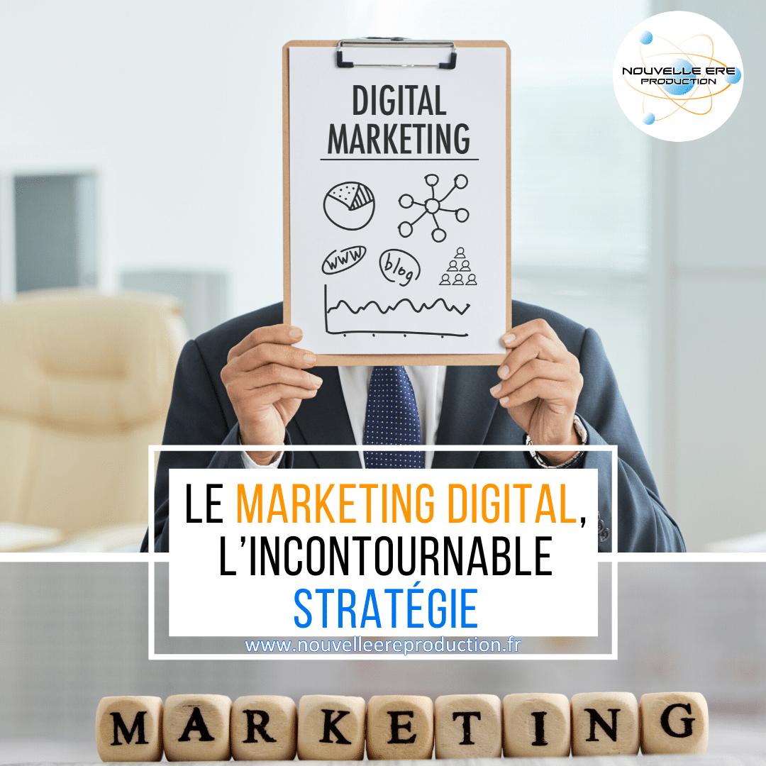 Le marketing digital : l'incontournable stratégie pour une meilleure visibilité