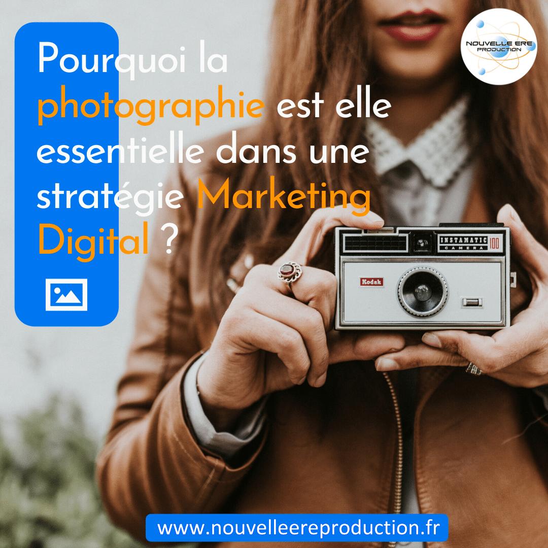 Pourquoi la photographie est-elle essentielle dans une stratégie marketing digitale