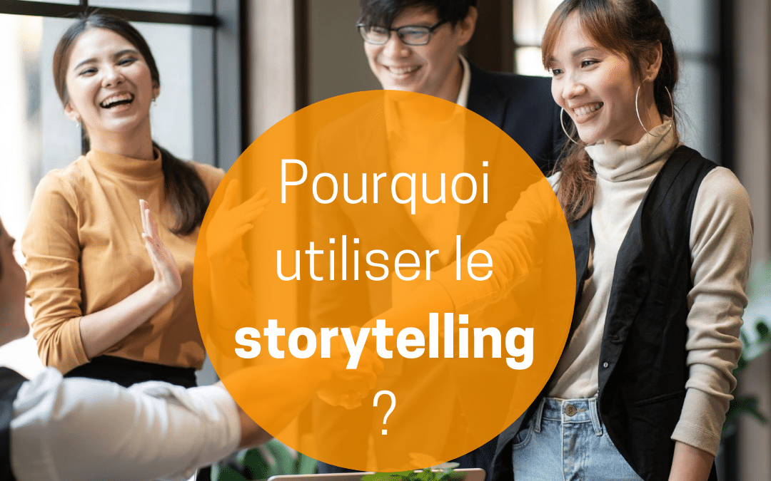 Pourquoi utiliser le storytelling?